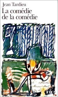 La comédie de la comédie / La comédie des arts / Poèmes à jouer - Jean Tardieu - Livre