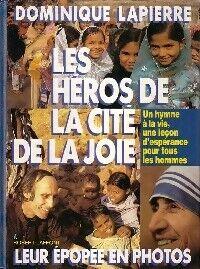 Les héros de la Cité de la Joie - Dominique Lapierre - Livre