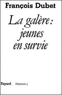 La Galère : jeunes en survie - François Dubet - Livre