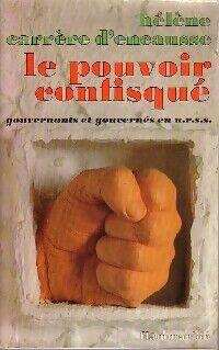 Le pouvoir confisqué - Hélène Carrère d'Encausse - Livre