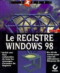 Le registre de Windows 98 - XXX - Livre