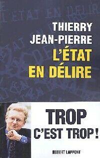 L'Etat en délire - Thierry Jean-Pierre - Livre