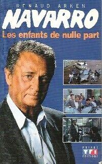 Navarro Tome II : Les enfants de nulle part - Renaud Arken - Livre