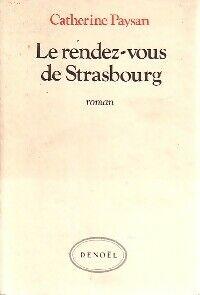 Le rendez-vous de Strasbourg - Catherine Paysan - Livre