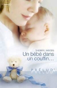 Un bébé dans un couffin - Sherryl Woods - Livre