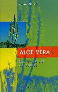 Aloe vera. Remède naturel de légende - Alasdair Barcroft - Livre