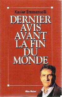 Avant Dernier avis avant la fin du monde - Xavier Emmanuelli - Livre