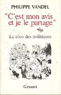 C'est mon avis et je le partage - Philippe Vandel - Livre