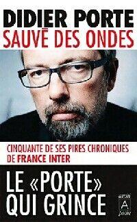 Sauvé des ondes - Didier Porte - Livre