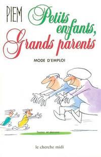 Petits enfants, grands parents mode d'emploi - Piem - Livre