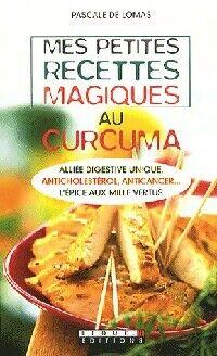 Mes petites recettes magiques au curcuma - Pascale De Lomas - Livre