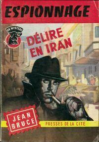 Délire en Iran - Jean Bruce - Livre