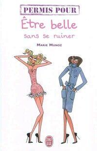 Permis pour être belle sans se ruiner - Marie Munoz - Livre