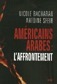 Américains-arabes : l'affrontement - Antoine Bacharan - Livre