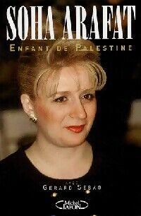 Enfant de Palestine - Soha Arafat - Livre