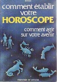 Comment établir votre horoscope - Atman - Livre