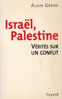 Israël, Palestine. Vérités sur un conflit - Alain Gresh - Livre