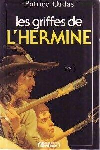 Les griffes de l'hermine - Patrice Ordas - Livre