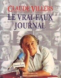 Le vrai-faux journal - Claude Villers - Livre