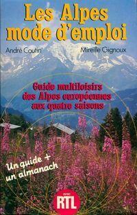 Les Alpes. Mode d'emploi - Mireille Gignoux - Livre