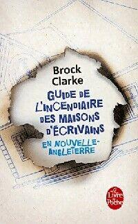 Guide de l'incendiaire des maisons d'écrivains en Nouvelle Angleterre - Brock Clarke - Livre