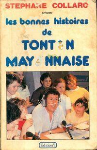 Les bonnes histoires de Tonton Mayonnaise - Stéphane Collaro - Livre