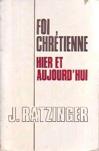 Foi chrétienne. Hier et aujoud'hui - Cardinal Joseph Ratzinger - Livre