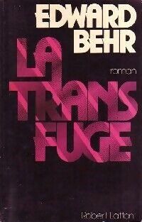La transfuge - Edward Behr - Livre