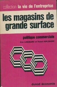 Les magasins de grande surface. Politique commerciale - E. Malsagne - Livre