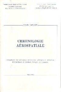Chronologie aérospatiale - Claude Carlier - Livre