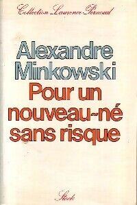 Pour un nouveau-né sans risque - Alexandre Minkowski - Livre