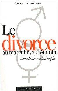 Le divorce au masculin, au féminin - Sonia Cohen-Lang - Livre