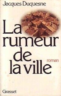 La rumeur de la ville - Jacques Duquesne - Livre