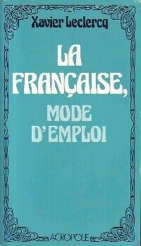 La française, mode d'emploi - Xavier Leclercq - Livre