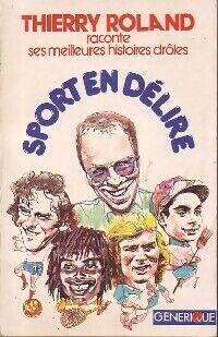 Roland Sport en délire - Thierry Roland - Livre