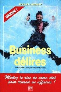 Business délires - Michaël Laugary - Livre