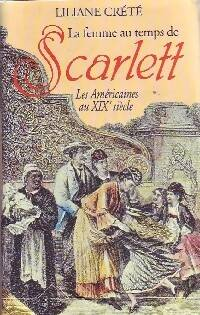 La femme au temps de Scarlett - Liliane Creté - Livre