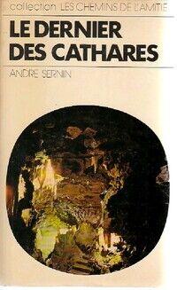 Le dernier des cathares - André Sernin - Livre