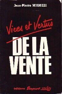 Vices et vertus de la vente - Jean-Pierre Migozzi - Livre