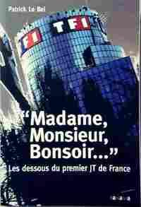 Madame, Monsieur, bonsoir... - Patrick Le Bel - Livre