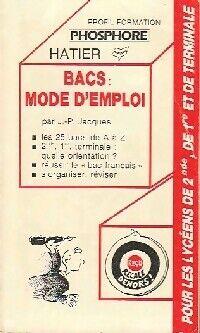 Bacs : mode d'emploi - Jean-Pierre Jacques - Livre