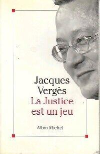 La justice est un jeu - Jacques Vergès - Livre
