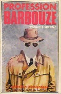 Profession Barbouze - Robert Lemoine - Livre
