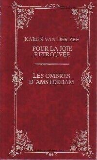 Pour la joie retrouvée / Les ombres d'Amsterdam - Karen Van der Zee - Livre