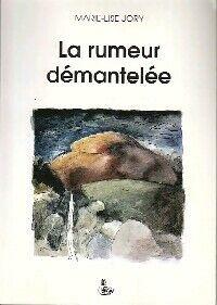 La rumeur démantelée - Marie-Luise Jory - Livre