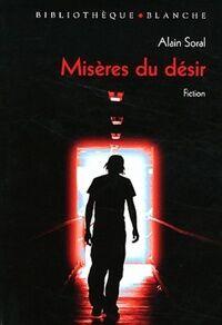 Misères du désir - Alain Soral - Livre