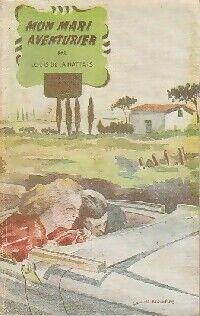 Mon mari aventurier - Louis De la Hattais - Livre