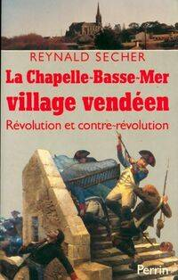 La Chapelle-Basse-Mer, village vendéen - Reynald Secher - Livre