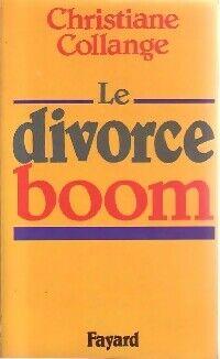 Le divorce boom, échec ou nouvelle chance - Christiane Collange - Livre