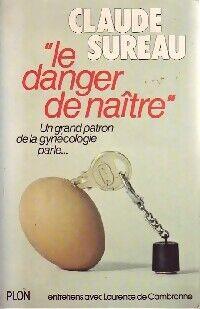 Le danger de naître - Claude Sureau - Livre